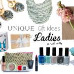 Unique Gift Ideas For Ladies