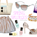 Spring Splurges